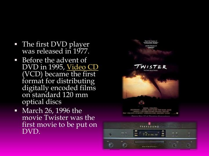 The first DVD player was released in 1977.
