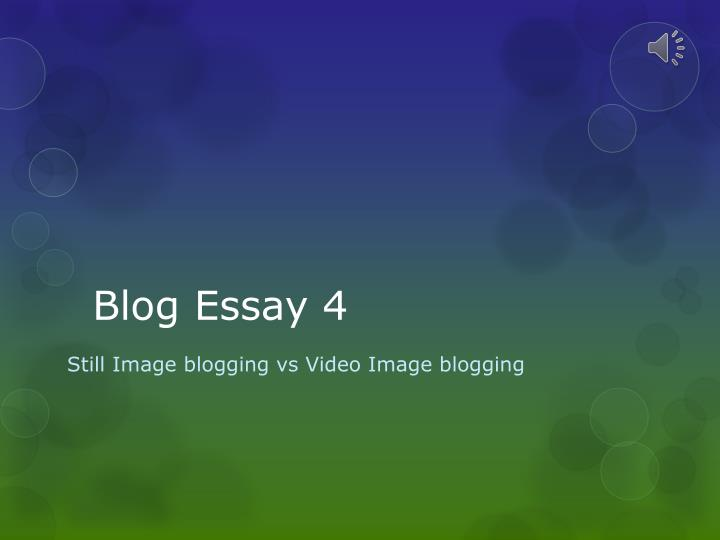 """blogging essay Reading the essay by andrew sullivan """"why i blog"""" revealed indeed an unexpected perception of blogs and blogging for me, since it was written from a."""