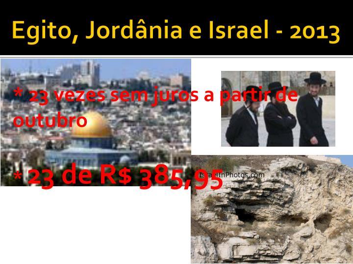 Egito, Jordânia e Israel - 2013