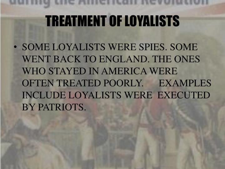 TREATMENT OF LOYALISTS