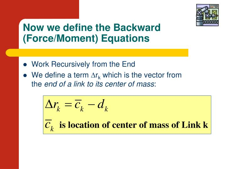 Now we define the Backward (Force/Moment) Equations