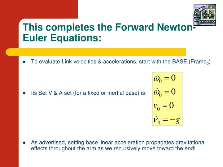 This completes the Forward Newton-Euler Equations: