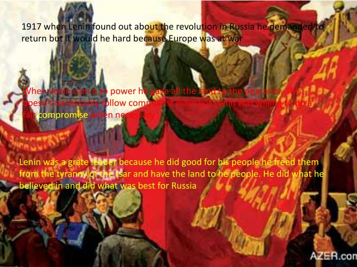 1917 when Lenin found out about the revolution in Russia he demanded to return but it would he hard ...
