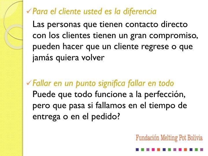 Para el cliente usted es la diferencia