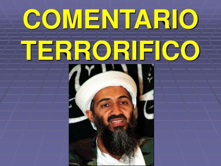 COMENTARIO TERRORIFICO