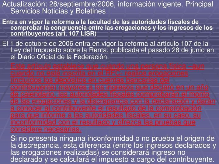 Actualización: 28/septiembre/2006, información vigente. Principal Servicios Noticias y Boletines