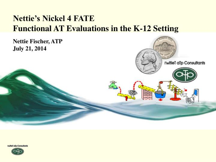 Nettie's Nickel 4 FATE