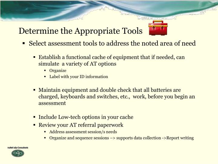 Determine the Appropriate Tools