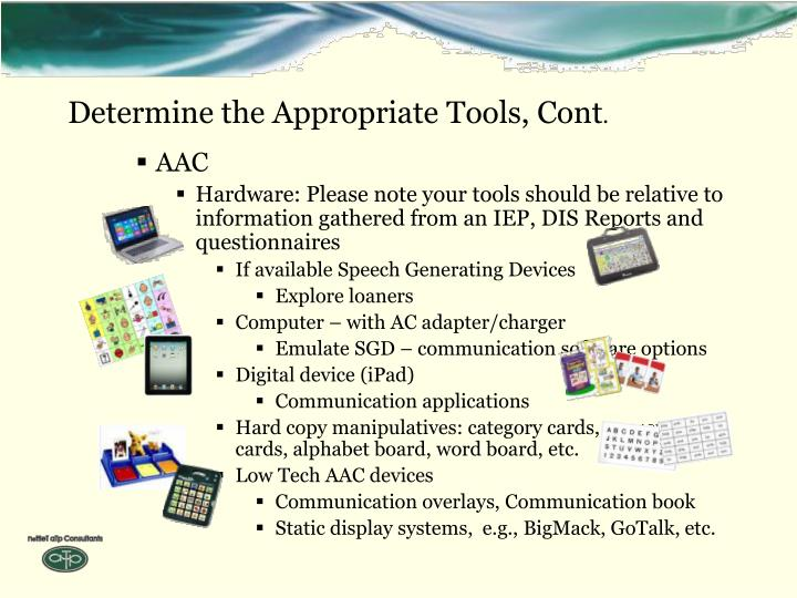 Determine the Appropriate Tools, Cont