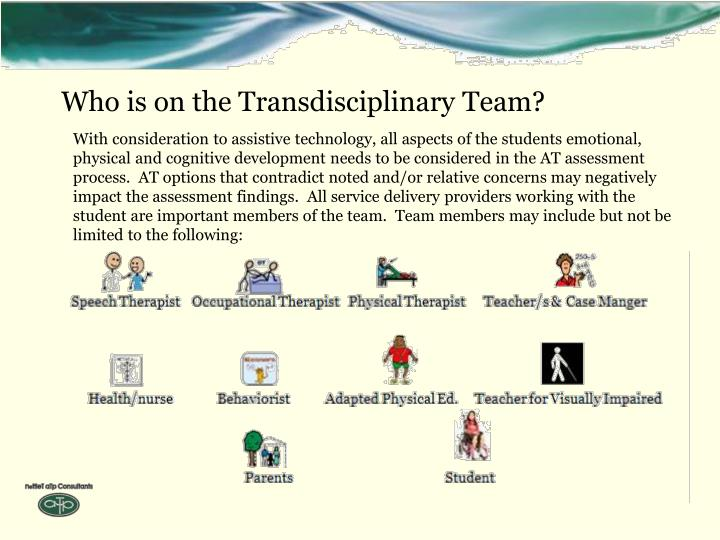 Who is on the Transdisciplinary Team?