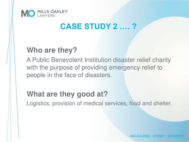 CASE STUDY 2 …. ?