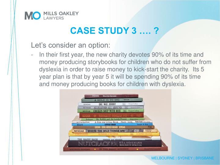 CASE STUDY 3 …. ?