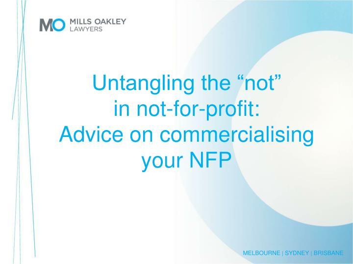 Untangling the not in not for profit advice on commercialising your nfp