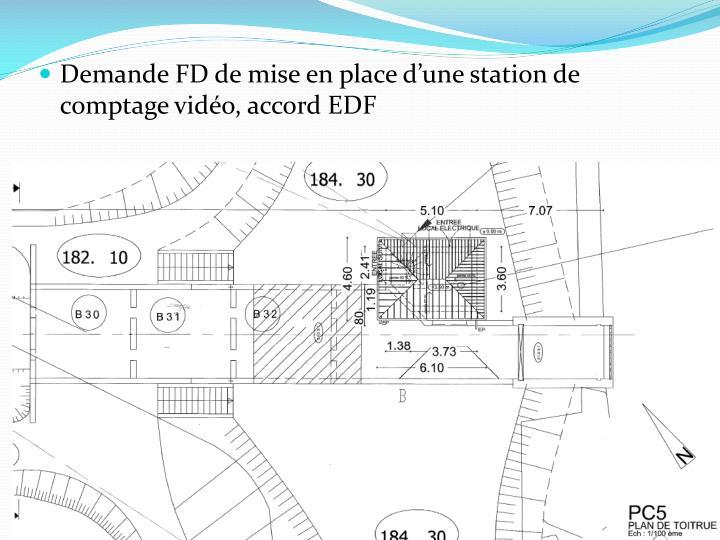 Demande FD de mise en place d'une station de comptage vidéo, accord EDF