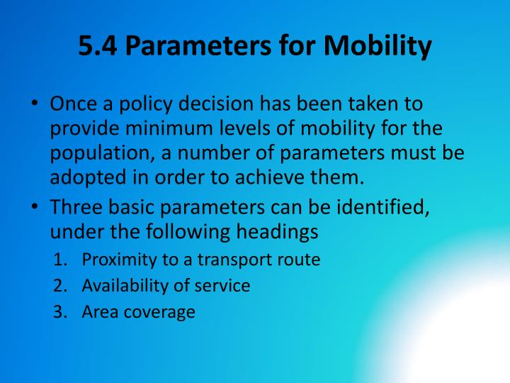5.4 Parameters for Mobility