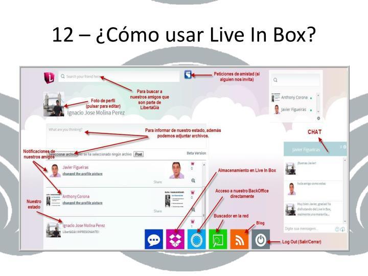 12 – ¿Cómo usar Live In Box?
