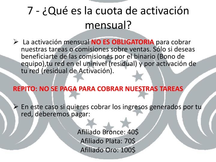 7 - ¿Qué es la cuota de activación mensual?