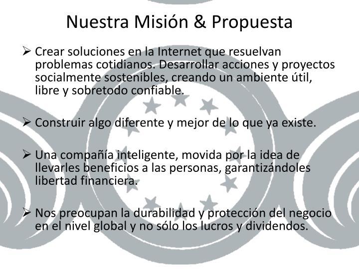Nuestra Misión & Propuesta