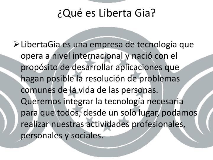 ¿Qué es Liberta Gia?