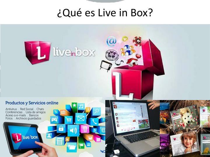 ¿Qué es Live in Box?