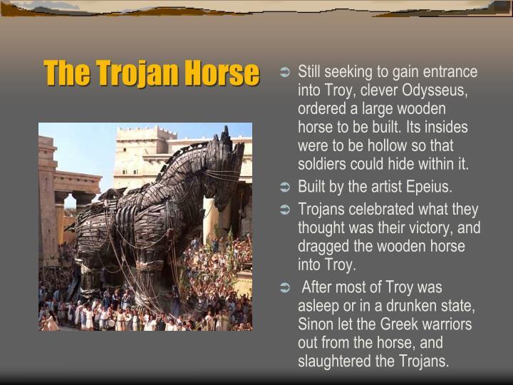 The Trojan Horse