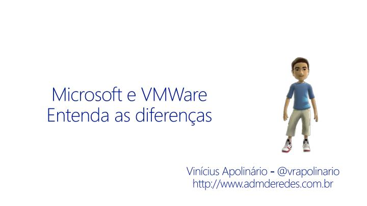Microsoft e vmware entenda as diferen as