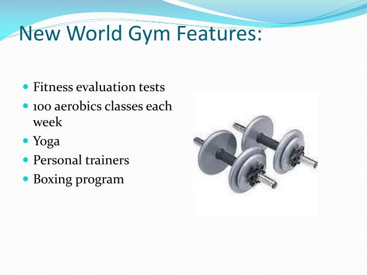 New World Gym Features: