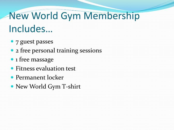 New World Gym Membership Includes…