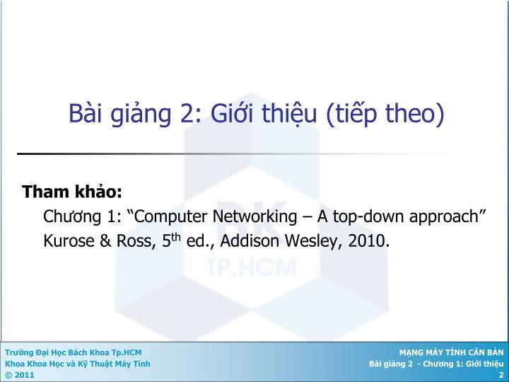 Bài giảng 2: Giới thiệu (tiếp theo)