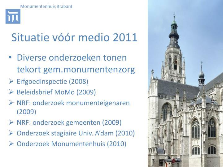 Situatie vóór medio 2011