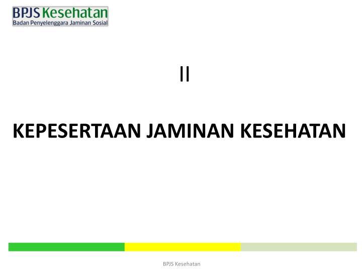 KEPESERTAAN JAMINAN KESEHATAN