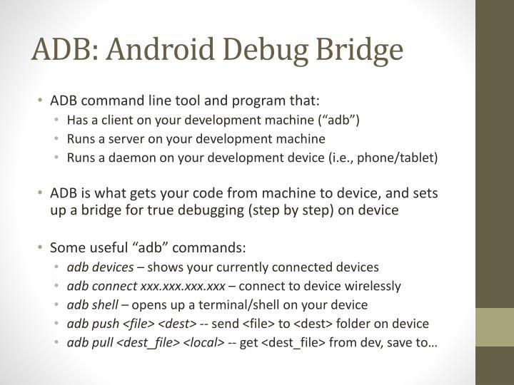 ADB: Android Debug Bridge