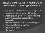 important points for tf members to remember regarding finance
