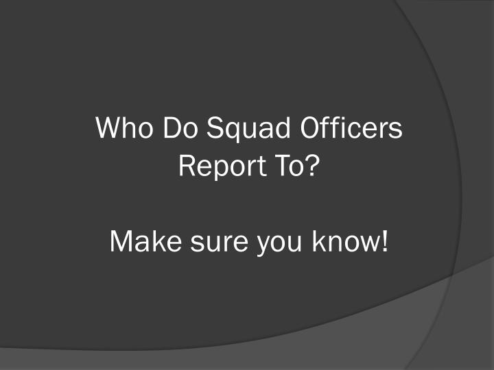 Who Do Squad Officers