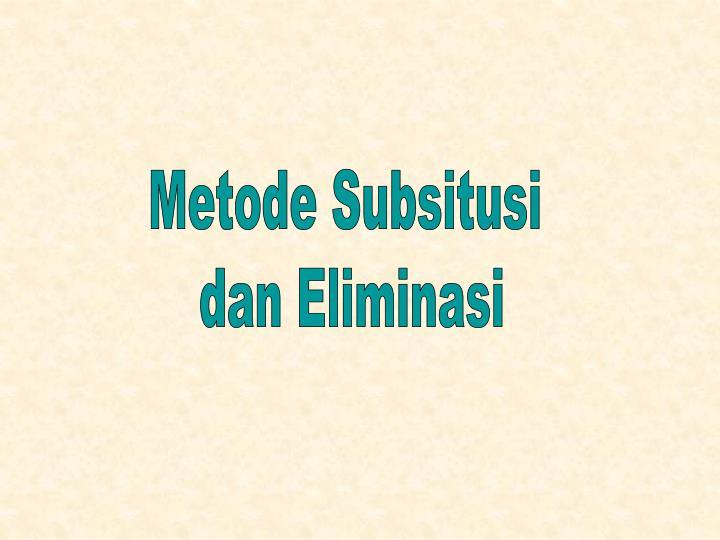 Metode Subsitusi