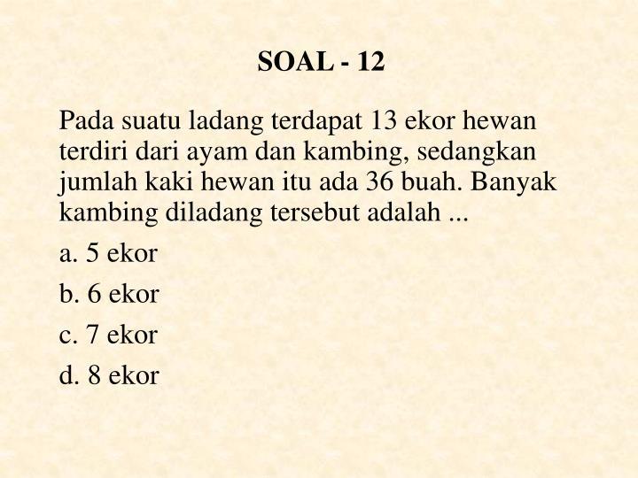 SOAL - 12