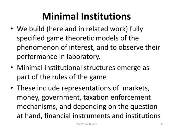 Minimal Institutions