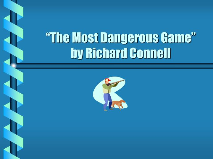 an analysis of the most dangerous game by richard connel