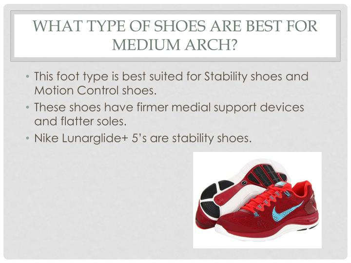 What type of shoes are best for medium arch?