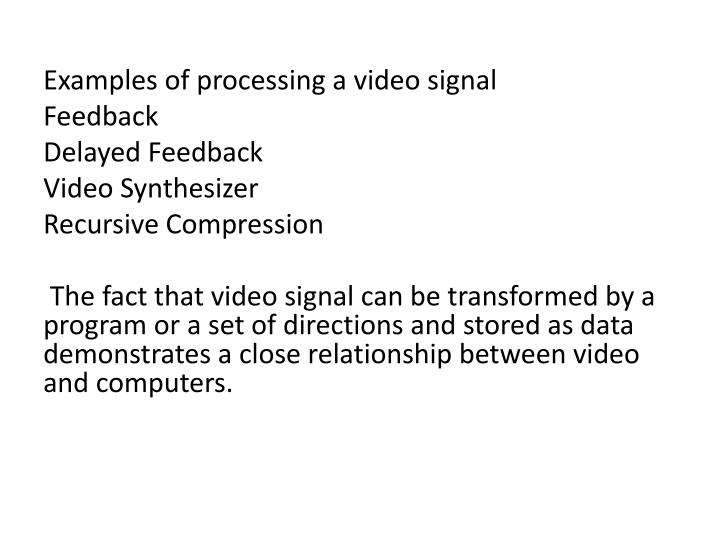 Examples of processing a video signal