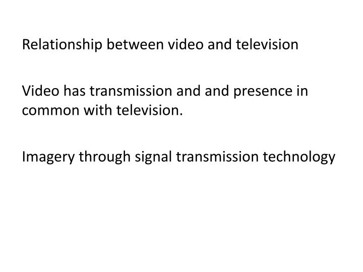 Relationship between video and television