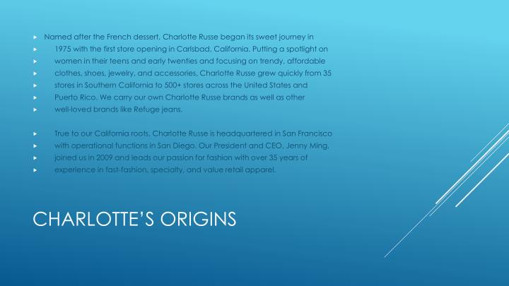 Named after the French dessert, Charlotte Russe began its sweet journey in