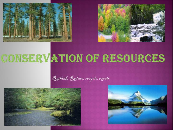 Conservation of resources