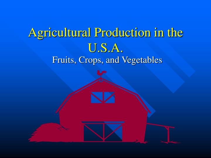 Agricultural Production in the U.S.A.