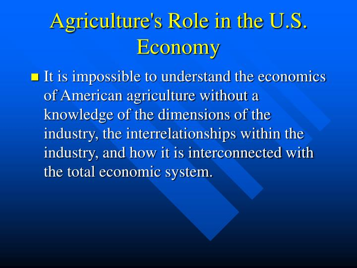 Agriculture s role in the u s economy