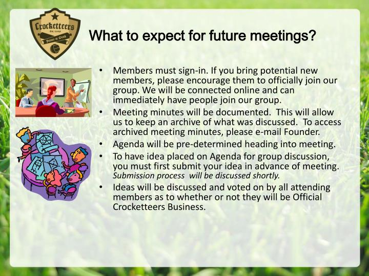 What to expect for future meetings