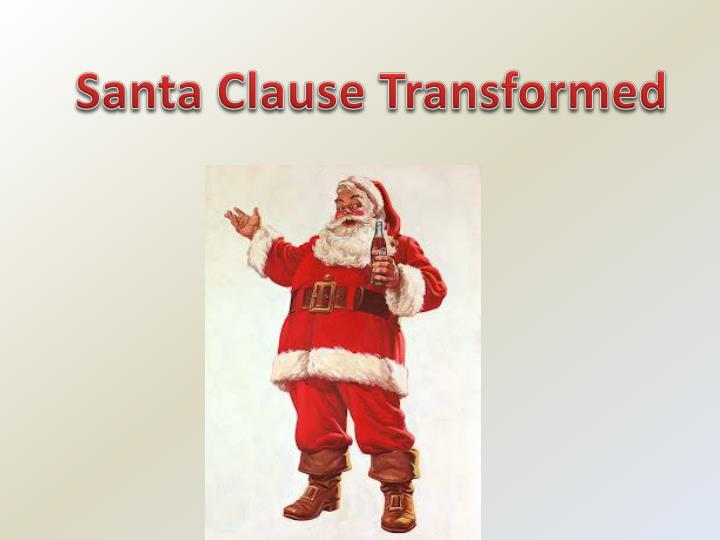 Santa Clause Transformed