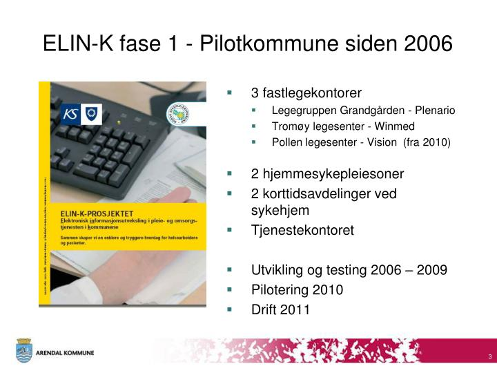 ELIN-K fase 1 - Pilotkommune siden 2006