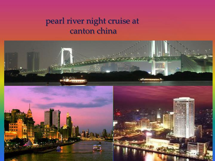 Pearl river night cruise at canton china