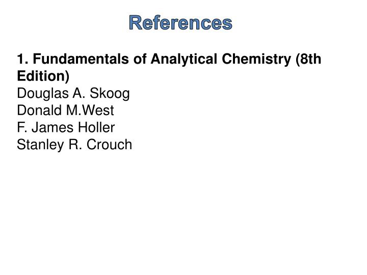1. Fundamentals of Analytical Chemistry (8th Edition)